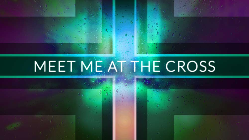 Meet Me At The Cross
