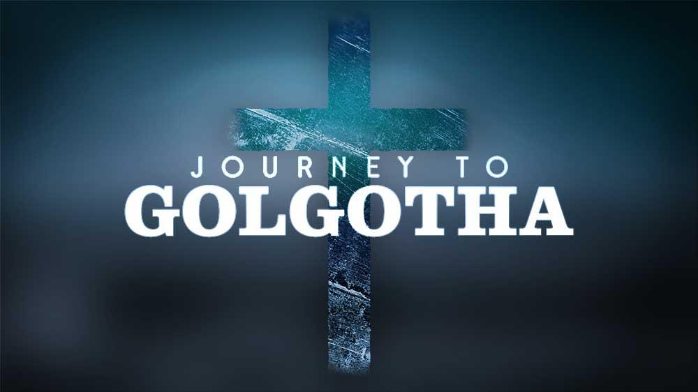 Journey To Golgotha
