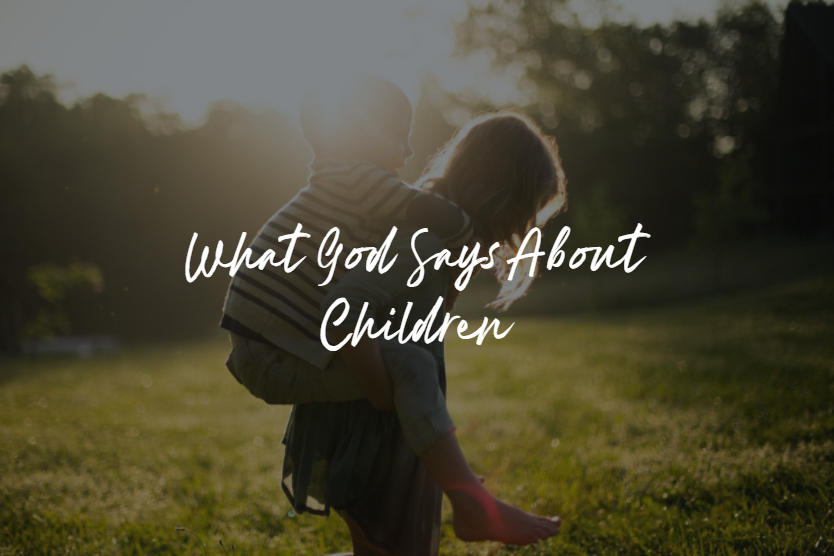 What God Says About Children