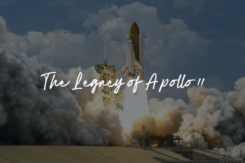 The Legacy of Apollo 11