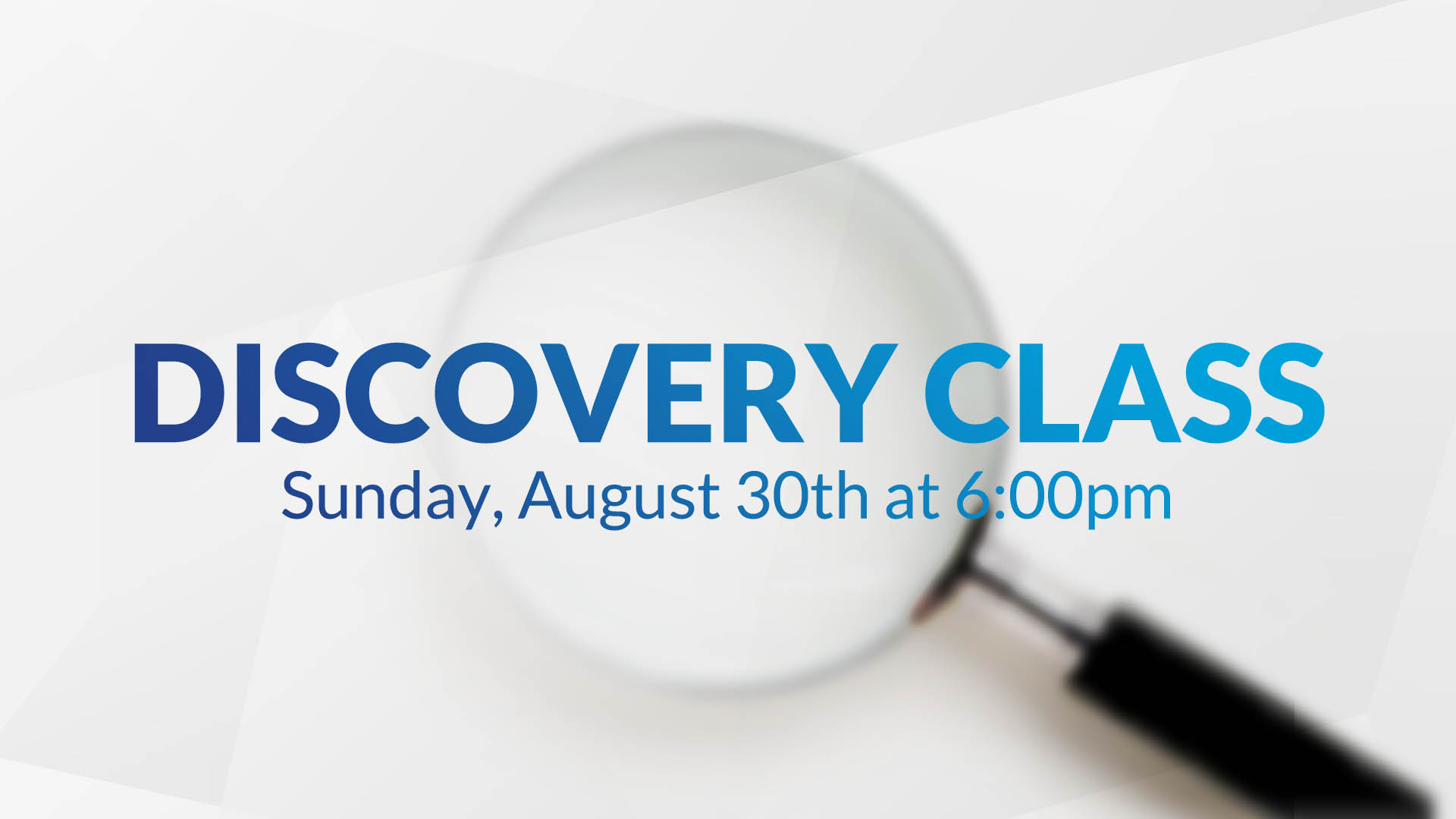 Save the Date for the next Discovery Class!