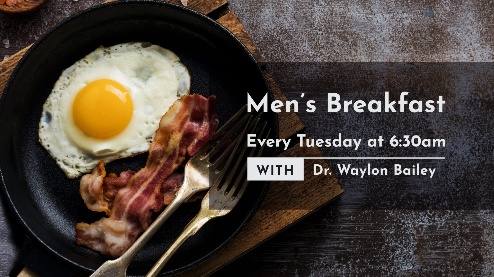 Join us every Tuesday Morning at 6:30am in the Fellowship Hall